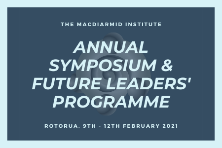 MacDiarmid Institute Annual Symposium and Future Leaders' Programme 2021
