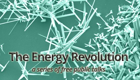Public Lecture Series: The Energy Revolution